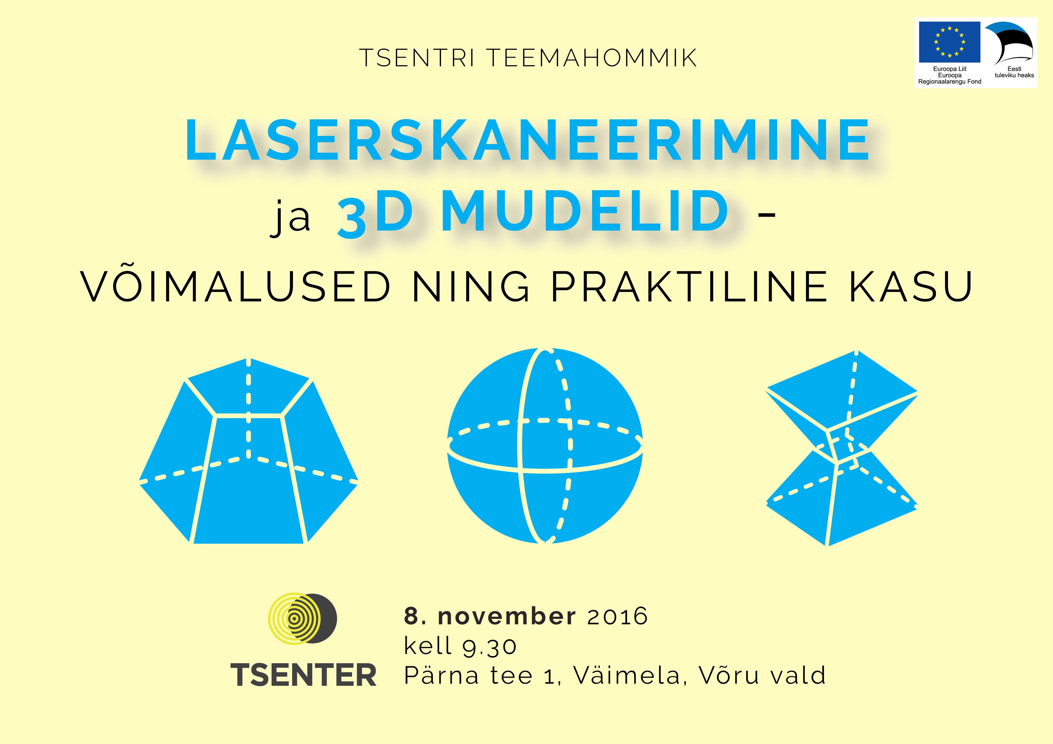 """TSENTRI teemahommik """"Laserskaneerimine ja 3D mudelid – võimalused ning praktiline kasu"""""""